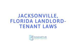 Jacksonville, Florida Landlord-Tenant Laws.jpg