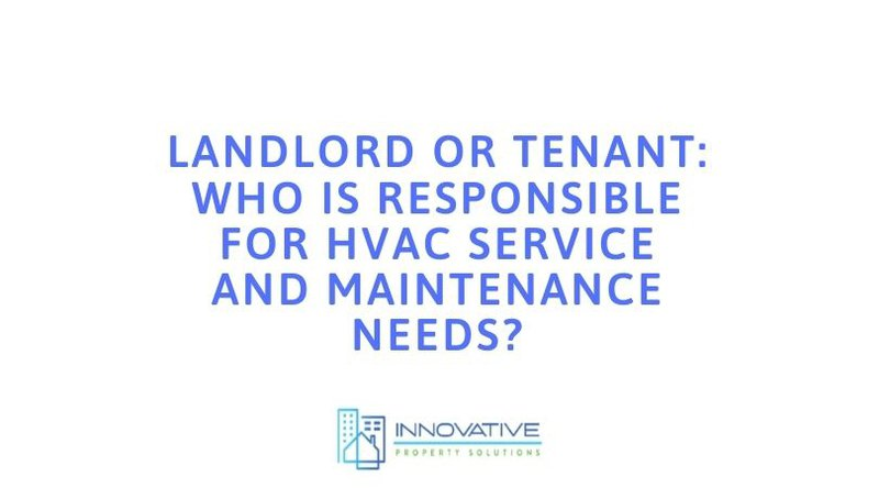 Landlord or Tenant Who is responsible for HVAC Service and Maintenance Needs