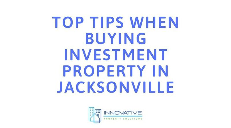 Top Tips When Buying Investment Property in Jacksonville