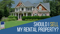 Should I sell my rental property